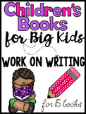 Work on Writing for Upper Elementary: Children's Books for Big Kids
