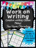Work on Writing for Upper Elementary: Creative Writing Choice Menus