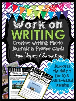 Photo Prompt Cards & Journals: Work on Writing for Upper Elementary