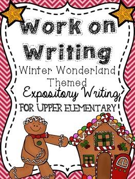 Work on Writing for Upper Elementary: Expository {WINTER WONDERLAND} Writing