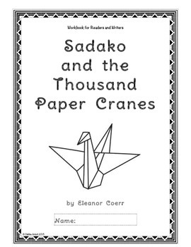 Workbooks for Readers and Writers: Sadako and the Thousand Paper Cranes