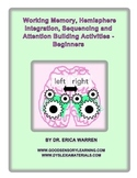 Working Memory Hemisphere Integration & Attention Activities - Beginners