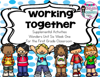 Working Together-Supplemental Activities for Wonders Unit 6 Week 1
