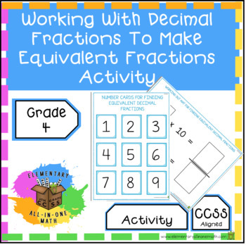 Working With Decimal Fractions To Make Equivalent Fractions - Activity (4.NF.5)