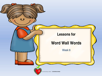 WORD WALL WORDS Week 6 Lessons