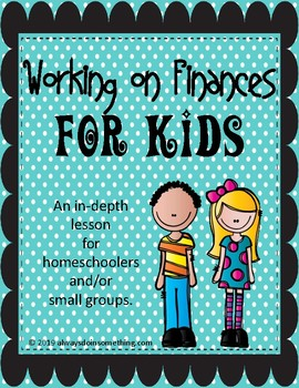 Working on Finances for Kids- Homeschool or Small Group Lesson