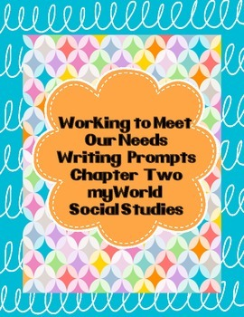 Working to Meet Our Needs Writing Prompts