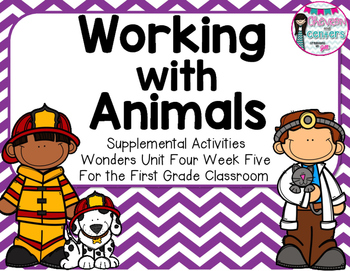 Working with Animals- Supplemental Activities for Wonders Unit 4 Week 5