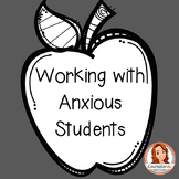 Working with Anxious Students Professional Development