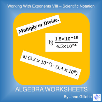 Working with Exponents VIII - Scientific Notation