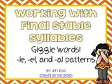 Working with Final Stable Syllables: -EL, -LE, and -AL words