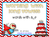 Working with Silent E Patterns: a_e words