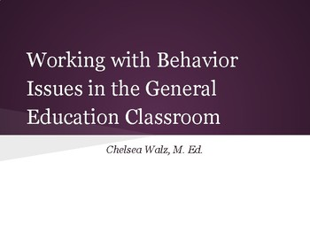Working with Students with Behavior Disorders in the General Education Setting