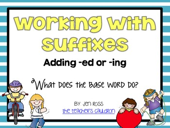 Working with Suffixes: Adding -ed and -ing