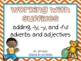 Working with Suffixes: -y, -ly, -ful