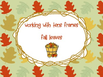 Working with Tens Frames- Fall Leaves