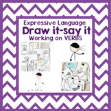 Working with Verbs - Draw it and Say it