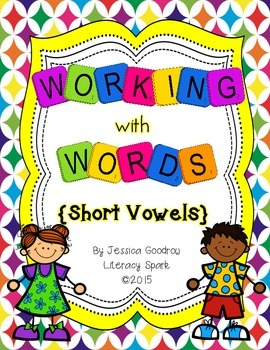 Working with Words {Short Vowels}