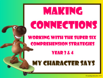Super Six Comprehension Strategies - Making Connections - My Character Says