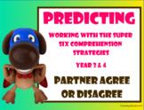 Super Six Comprehension Strategies - Predicting - Partner Agree or Disagree