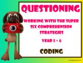 Super Six Comprehension Strategies – Questioning – Coding