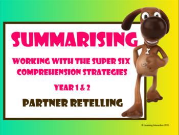 Super Six Comprehension Strategies – Summarising - Partner Retelling