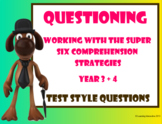 Super Six Comprehension Strategies – Questioning - Test Style Questioning