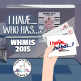 Workplace Hazardous Material Information System (WHMIS-2015): I have...Who has?