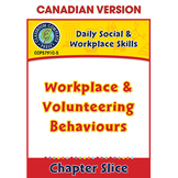 Daily Social & Workplace Skills: Workplace & Volunteering Behaviours Gr.6-12 CDN