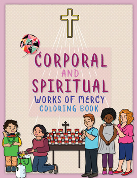 Works of Mercy (Corporal and Spiritual) Coloring Book
