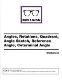 Worksheet: Angles, Rotations, Reference Angles, Coterminal Angles, Quadrants