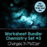 Worksheet Bundle:  Chemistry Set # 3 – Changes in Matter