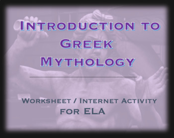 Worksheet / Internet Activity; Greek Myth: Gods, Mythological Creatures, History