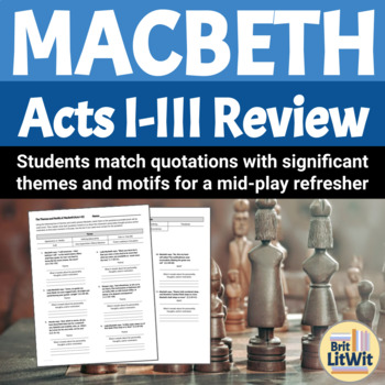 Macbeth, Acts I-III Worksheet: The Themes and Motifs of Macbeth