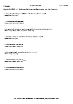 Worksheet for 3.MD.1-1.4 - Understand when a.m. and p.m. occur and that there a