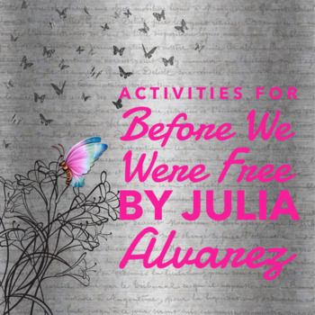 Worksheets to Accompany Before We Were Free by Julia Alvarez