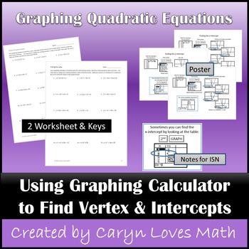 QUADRATICS Equation: X- & Y-intercepts,Vertex~Graphing Cal