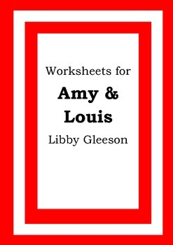 Worksheets for AMY & LOUIS - Libby Gleeson - Picture Book - Literacy
