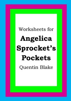 Worksheets for ANGELICA SPROCKET'S POCKETS - Quentin Blake - Picture Book