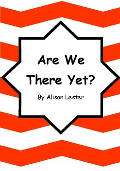 Worksheets for ARE WE THERE YET? by Alison Lester - Comprehension & Vocab