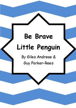 Worksheets for BE BRAVE LITTLE PENGUIN by Giles Andreae & Guy Parker-Rees