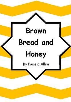 Worksheets for BROWN BREAD AND HONEY by Pamela Allen - Comprehension & Vocab