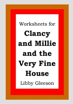 Worksheets for CLANCY & MILLIE AND THE VERY FINE HOUSE - L