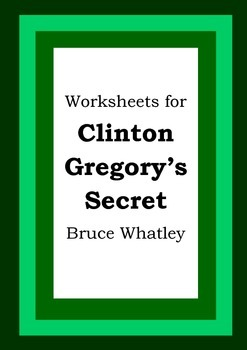 Worksheets for CLINTON GREGORY'S SECRET - Bruce Whatley - Picture Book Literacy