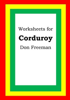 Worksheets for CORDUROY - Don Freeman - Picture Book - Literacy