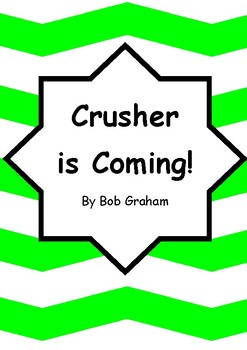 Worksheets for CRUSHER IS COMING! by Bob Graham - Comprehension & Vocab Focus
