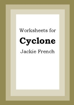 Worksheets for CYCLONE - Jackie French - Picture Book - Literacy