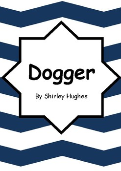 Worksheets for DOGGER by Shirley Hughes - Comprehension & Vocab Literacy