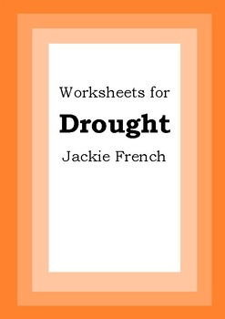 Worksheets for DROUGHT - Jackie French - Picture Book - Literacy