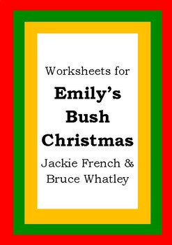 Worksheets for EMILY'S BUSH CHRISTMAS - Jackie French - Picture Book Literacy